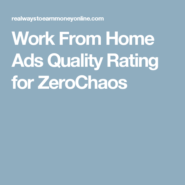 Work From Home Ads Quality Rating for ZeroChaos