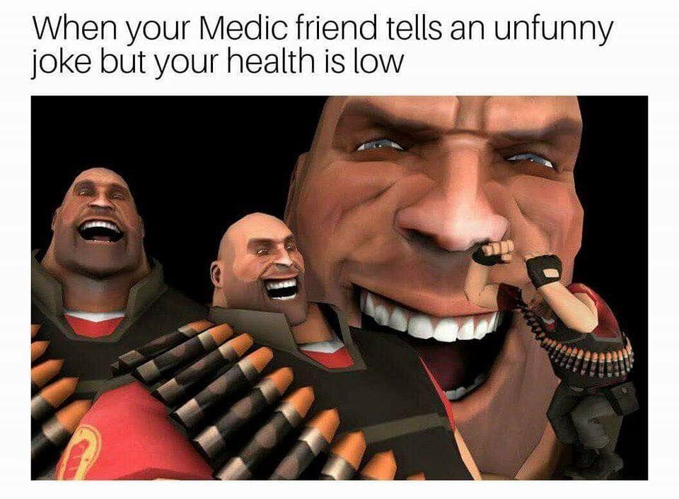 Good joke now heal me games teamfortress2 steam tf2