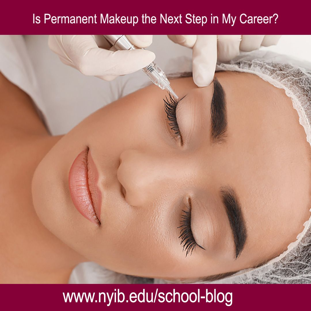 Is permanent makeup the next step in my career nyib