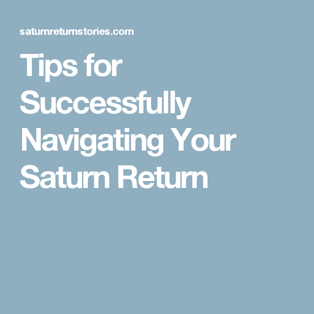 Tips for Successfully Navigating Your Saturn Return