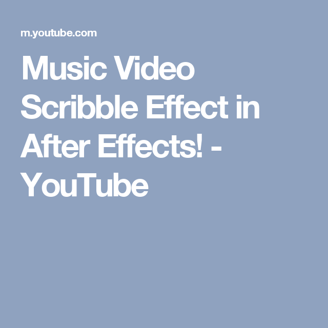 Music Video Scribble Effect in After Effects! - YouTube