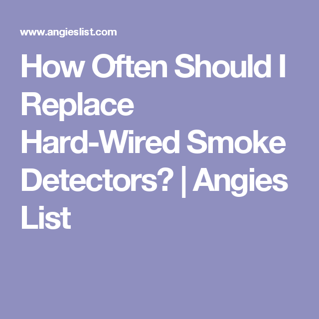 How Often Should I Replace Hard-Wired Smoke Detectors ...