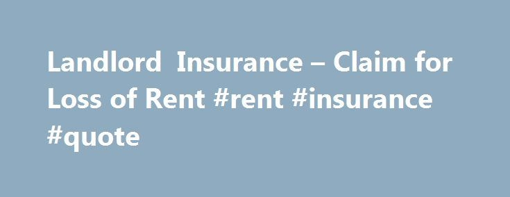 Landlord Insurance Quote Extraordinary Landlord Insurance  Claim For Loss Of Rent Rent Insurance