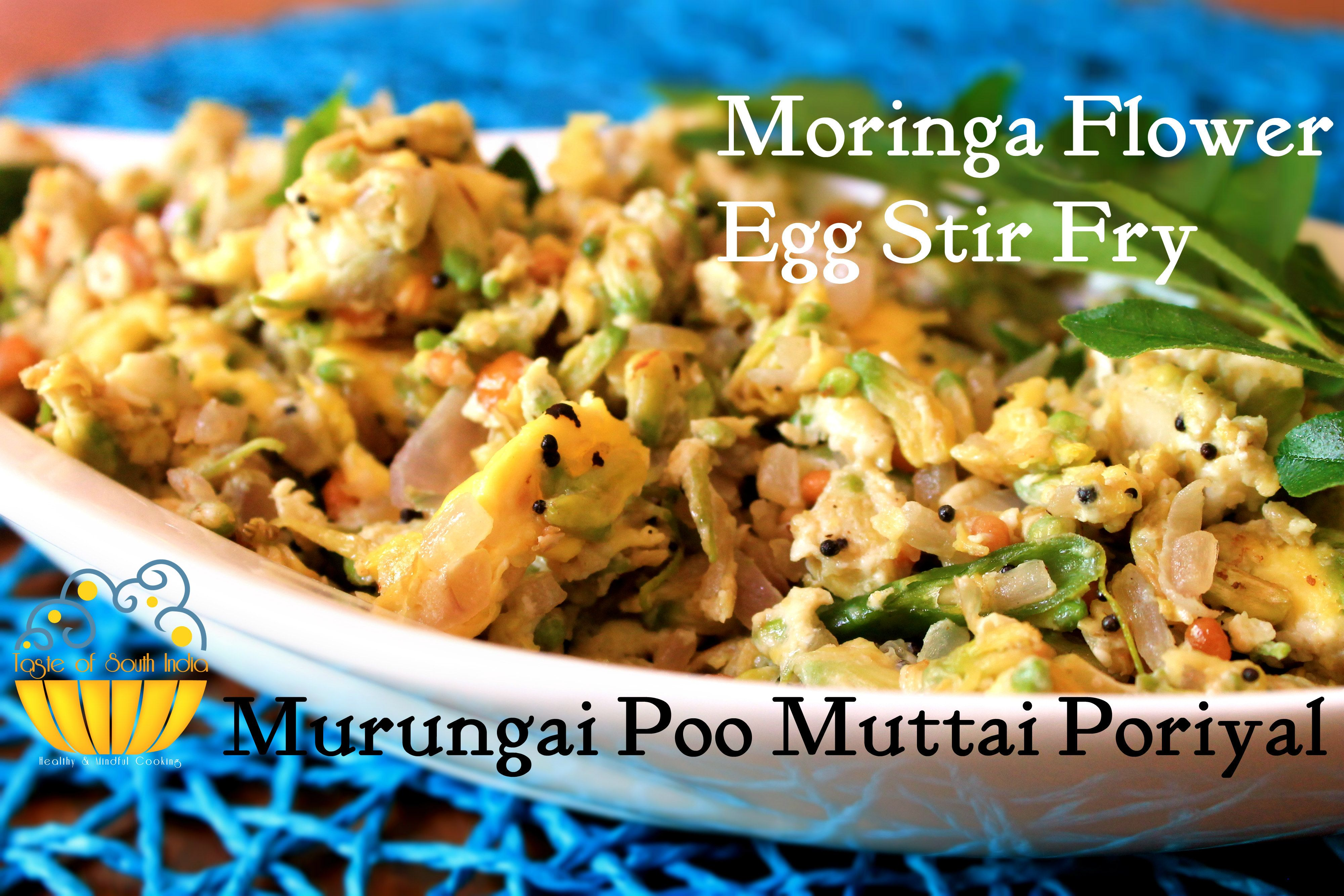 Moringa Flower Stir Fry With Egg Drumstick Flower Egg Stir Fry Murungai Poo Muttai Poriyal Indian Food Recipes Food Stir Fry With Egg