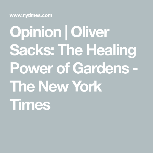 Why We Need Gardens Oliver Sacks
