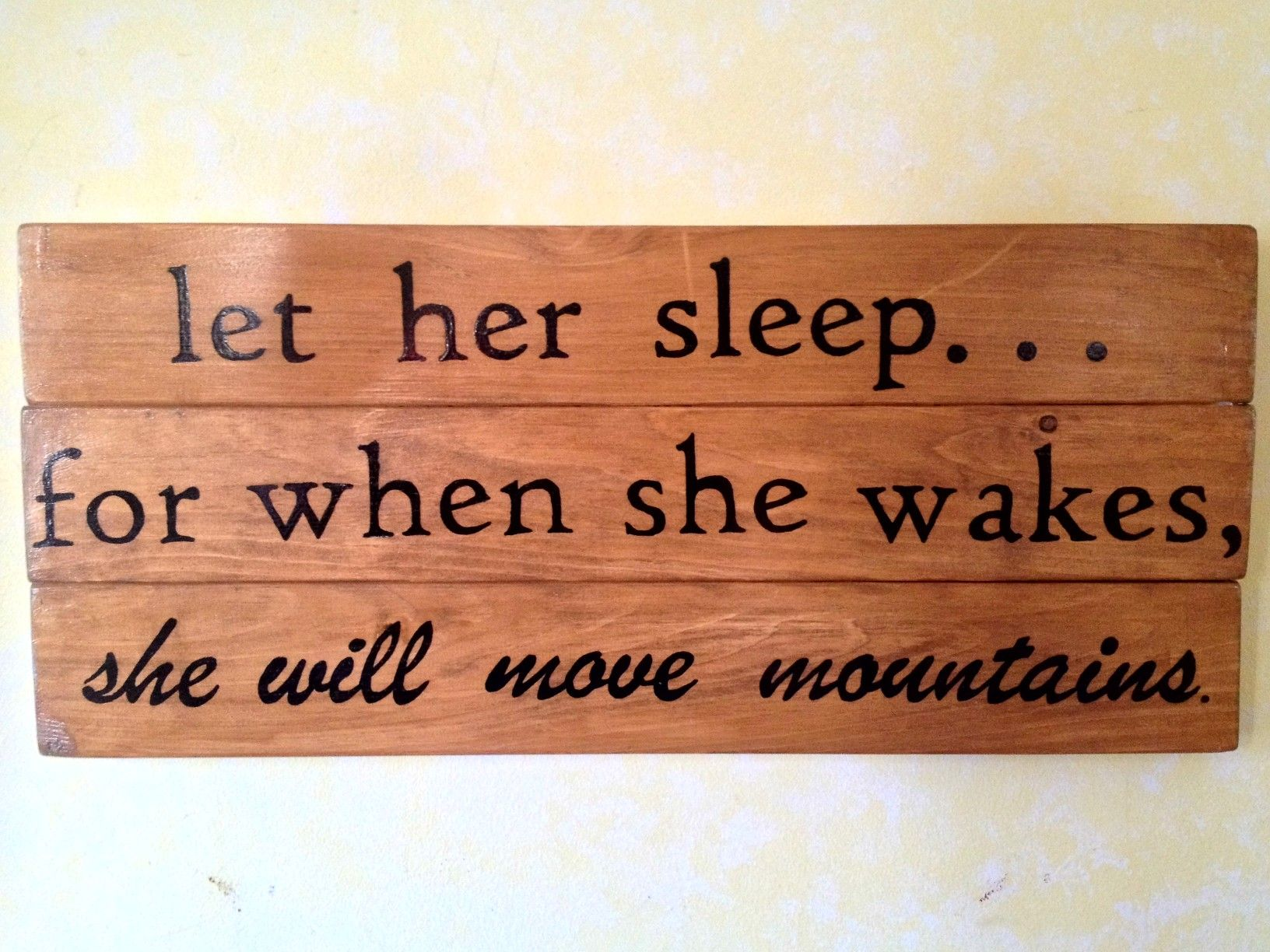 Let her sleep for when she wakes Hand written wood sign t for