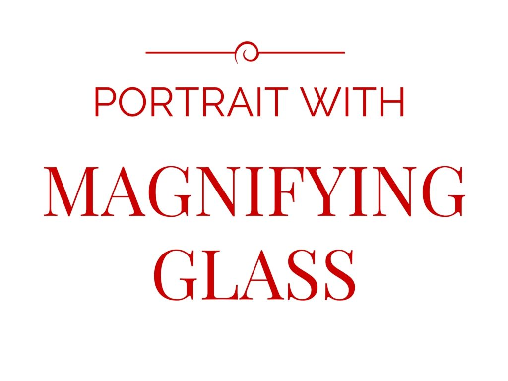 PORTRAIT WITH MAGNIFYING GLASS PORTRAIT WITH MAGNIFYING GLASS - Artist creates art power sunlight magnifying glass