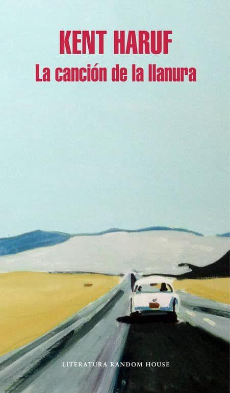 La Canción De La Llanura De Kent Haruf Canciones Reseñas De Libros Libros
