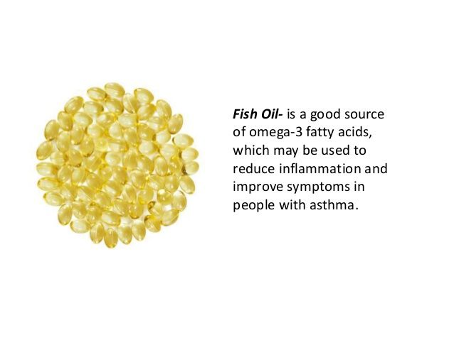 Fish Oil- is a good source  of omega-3 fatty acids,  which may be used to  reduce inflammation and  improve symptoms in  people...