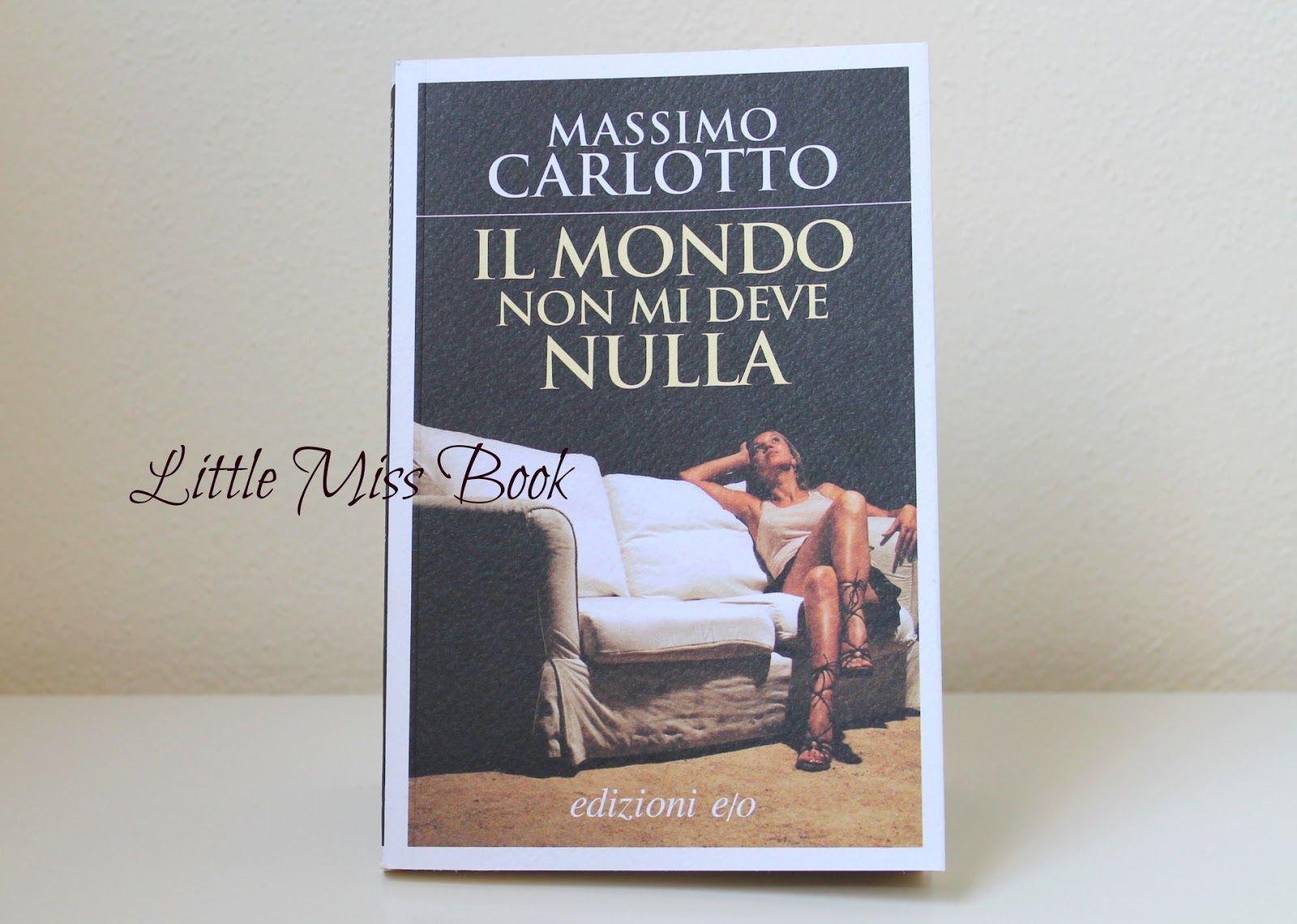Il mondo non mi deve nulla di Massimo Carlotto - Litttle Miss Book