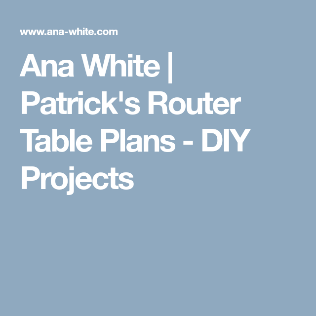 Ana white patricks router table plans diy projects router ana white patricks router table plans diy projects greentooth Gallery