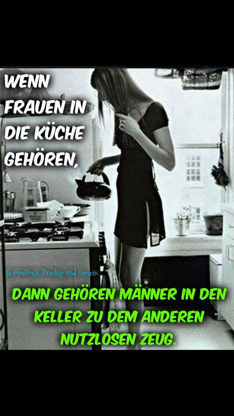 Wenn Frauen in die Küche gehören, ... | Witzige sprüche ...