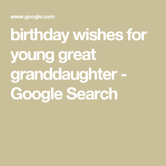 Birthday wishes for young great granddaughter google search birthday wishes for young great granddaughter google search m4hsunfo