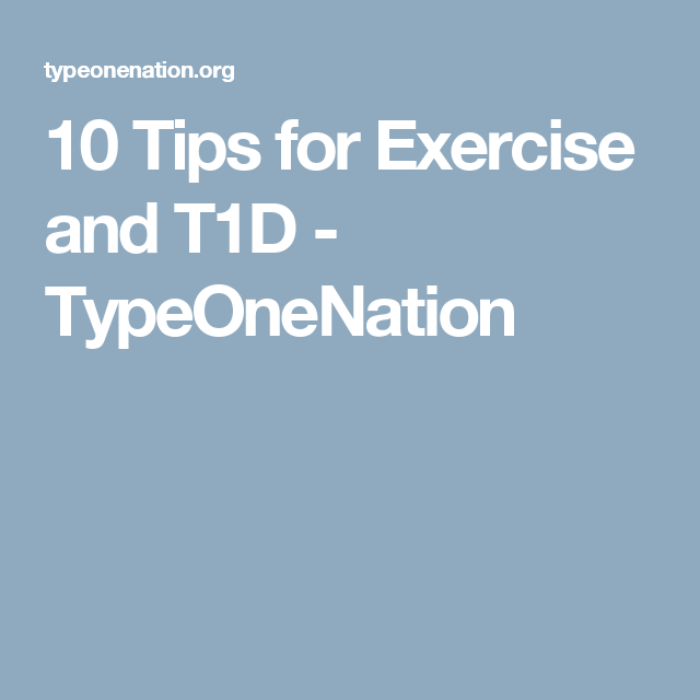 10 Tips for Exercise and T1D - TypeOneNation