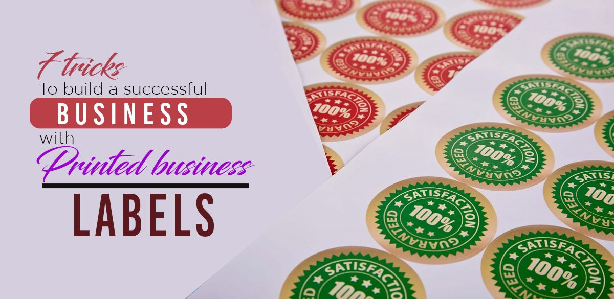 Seven Tricks To Build A Successful Business With Printed Business Labels In 2020 Business Labels Success Business Labels