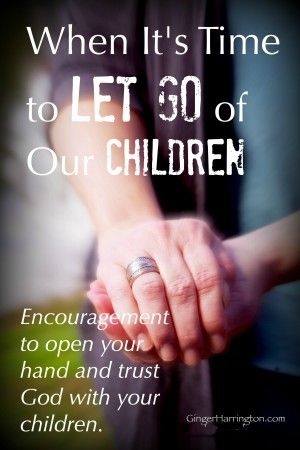 When It S Time To Let Go Of Our Children Growing Up Quotes Go For It Quotes Quotes For Kids