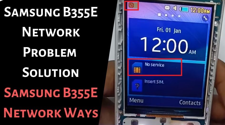 Samsung B355E Network Problem Solution B355E Network Ways