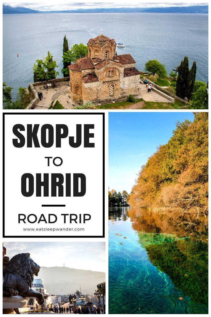 Skopje To Ohrid Road Trip In North Macedonia Eat Sleep Wander Eastern Europe Travel Trip Best Places To Travel