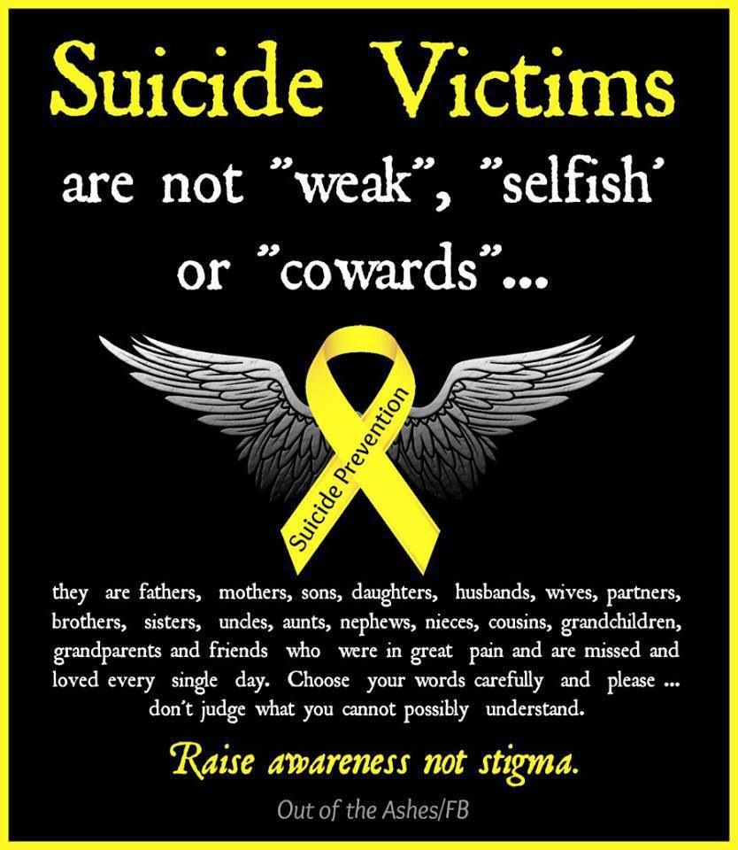 "Suicide Awareness Quotes Suicide Victims Are Not ""weak"" ""selfish"" Or ""cowards"