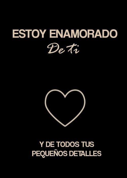 Estoy Enamorado De Ti Frases De Amor Frases Románticas Y