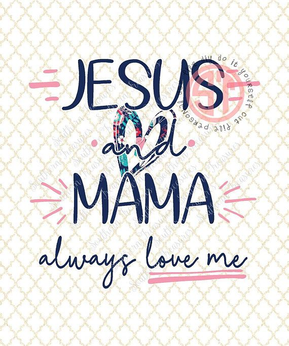 Download Jesus And Mama Always Loved Me Svg - Layered SVG Cut File ...