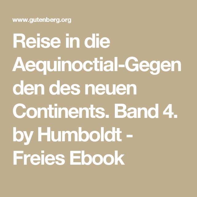 Reise in die Aequinoctial-Gegenden des neuen Continents. Band 4. by Humboldt - Freies Ebook