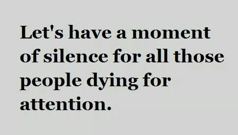 Poor Souls die for attention. | Attention quotes, Bragging ...