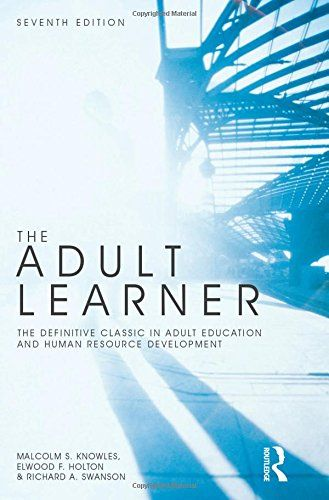 Amazon.com: The Adult Learner (9781856178112): Malcolm S. Knowles, Elwood F. Holton III, Richard A. Swanson: Books