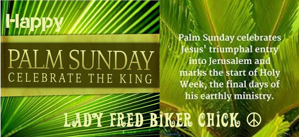 happy palm sunday from lady fred biker chick, grand rapids, mi, usa