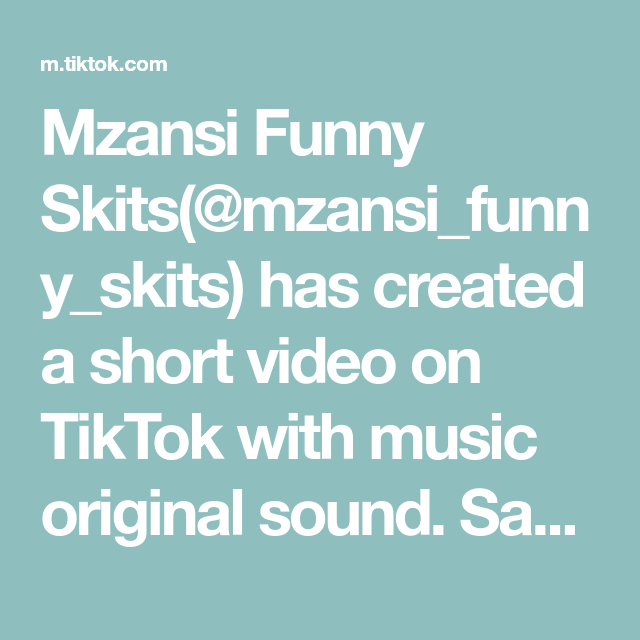 Mzansi Funny Skits Mzansi Funny Skits Has Created A Short Video On Tiktok With Music Original Sound Save It And Let More People Kn Skits Funny The Originals