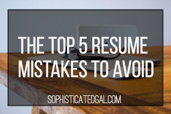 The Top 5 Resume Mistakes to Avoid - 5 resume tips