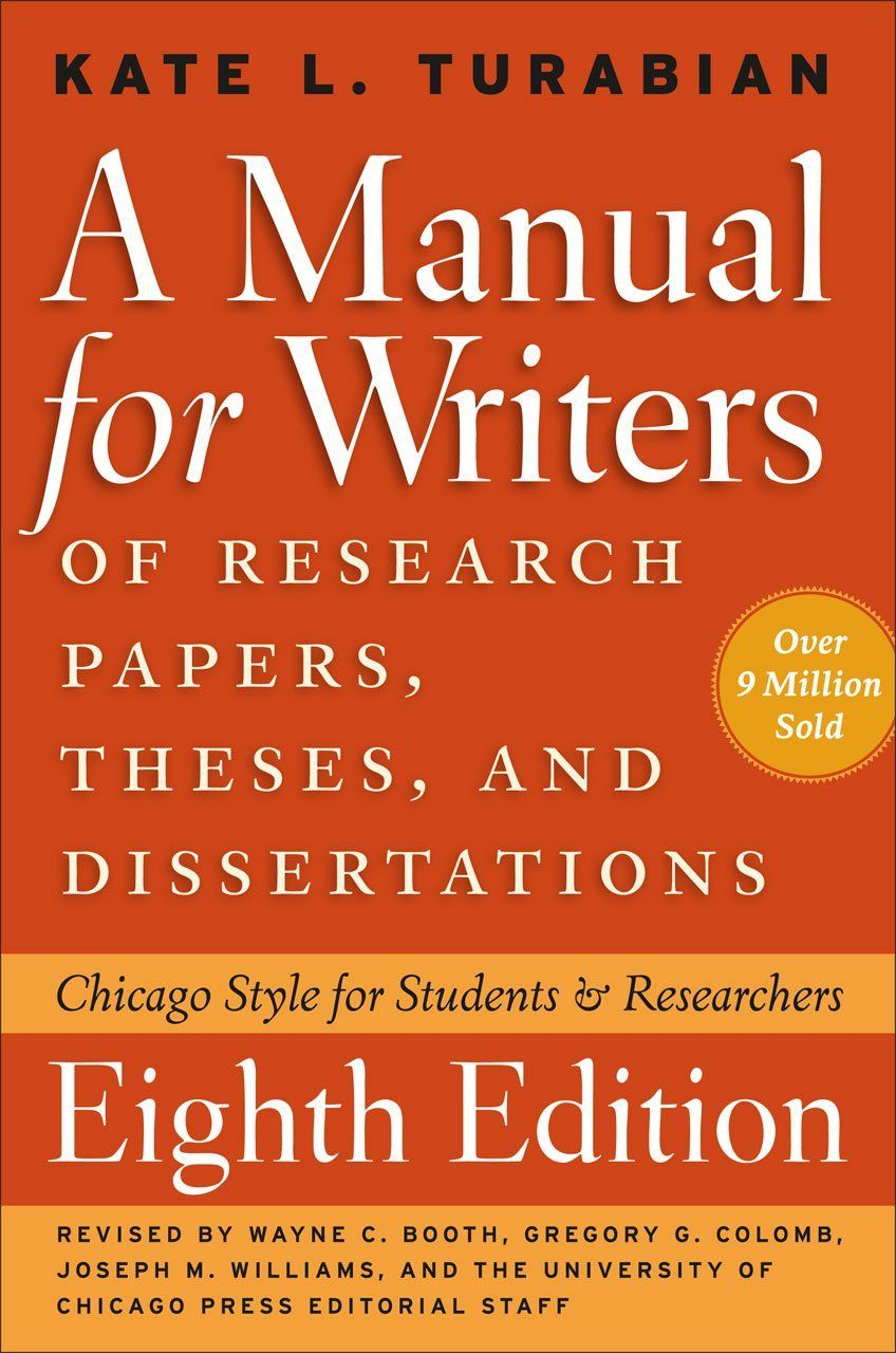A Manual For Writers Of Research Papers Theses And Dissertations Eighth Edition Chicago Style For Student Dissertation Research Paper Research Paper Thesis
