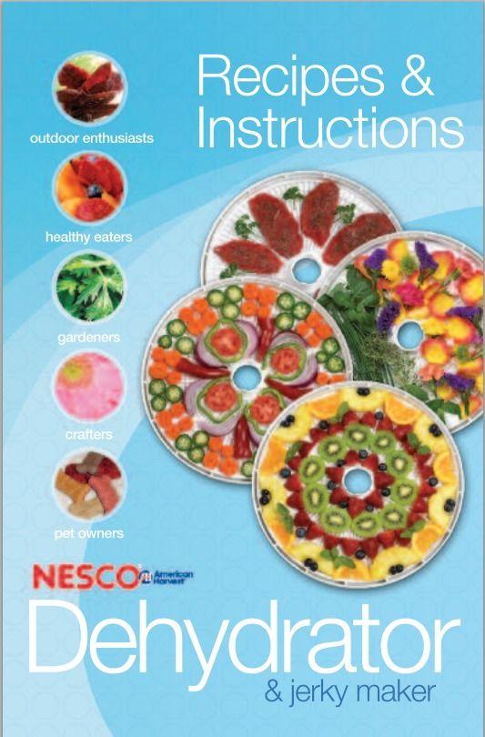 Nesco® american harvest instructions/ recipes for my dehydrator.
