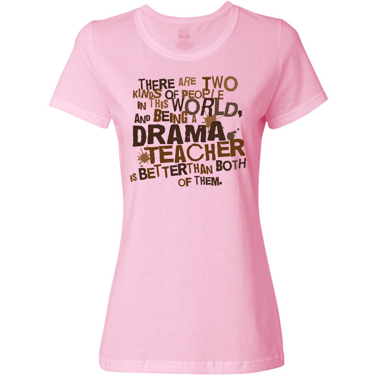 Funny Drama Teacher Quote Gift Junior T Shirt Pink World S Best Teacher Tees Teacher Quotes Funny Drama Teacher Gifts Drama Teacher