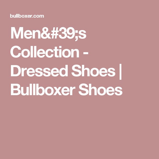 Men's Collection - Dressed Shoes | Bullboxer Shoes