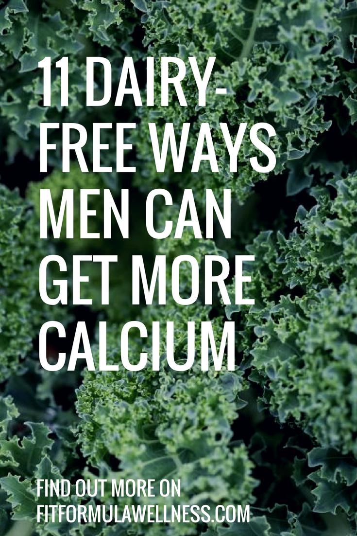 11 Dairy Free Ways Men Can Get More Calcium Dairy Free