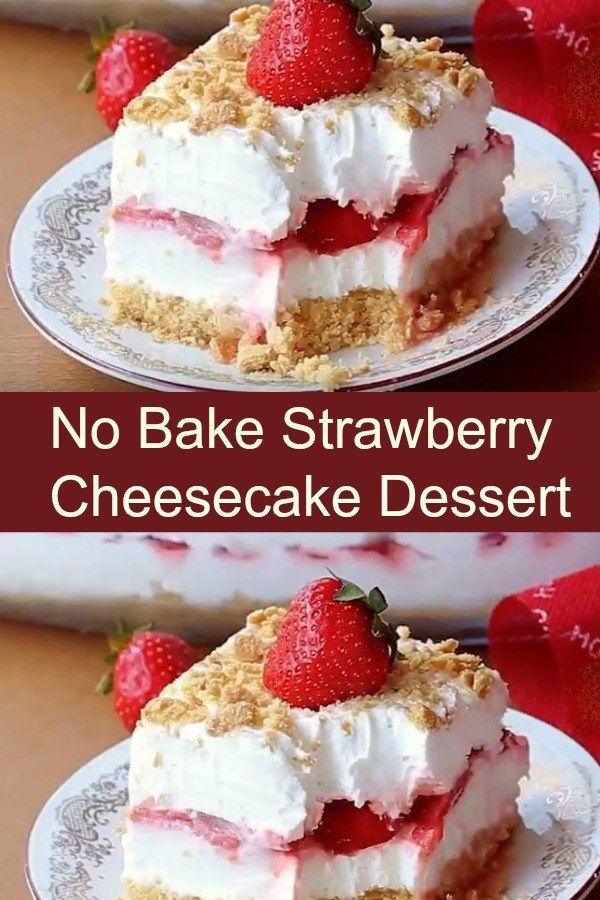 No Bake Strawberry Cheesecake Dessert Jodeze Home And Garden Recipe Desserts Cheesecake Desserts Baked Strawberries