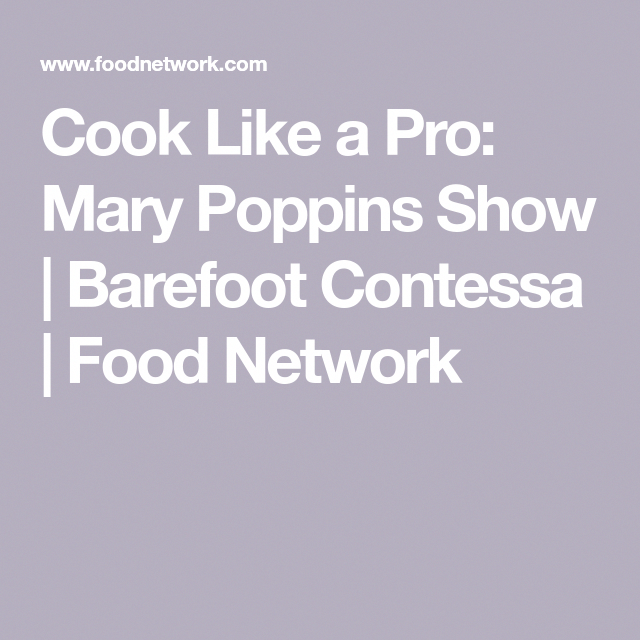 Photo of Cook Like a Pro: Mary Poppins Show Cook Like a Pro: Mary Poppins Show | Barefoot…