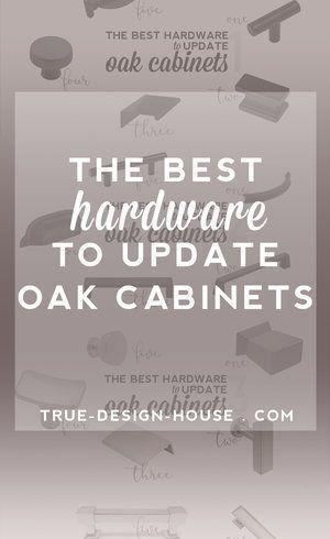 The Best Hardware to Update Oak Cabinets — True Design House #honeyoakcabinets