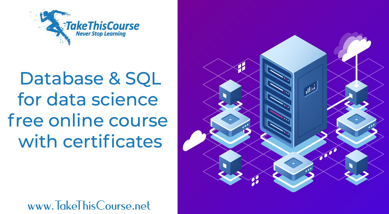 Database Sql For Data Science Free Online Course With Certificates Online Courses With Certificates Online Courses Data Science