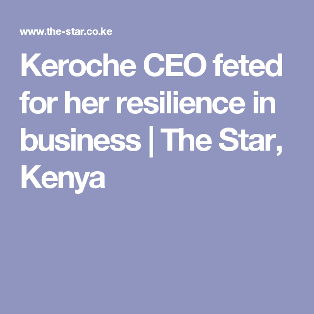 Keroche Ceo Feted For Her Resilience In Business Resilience