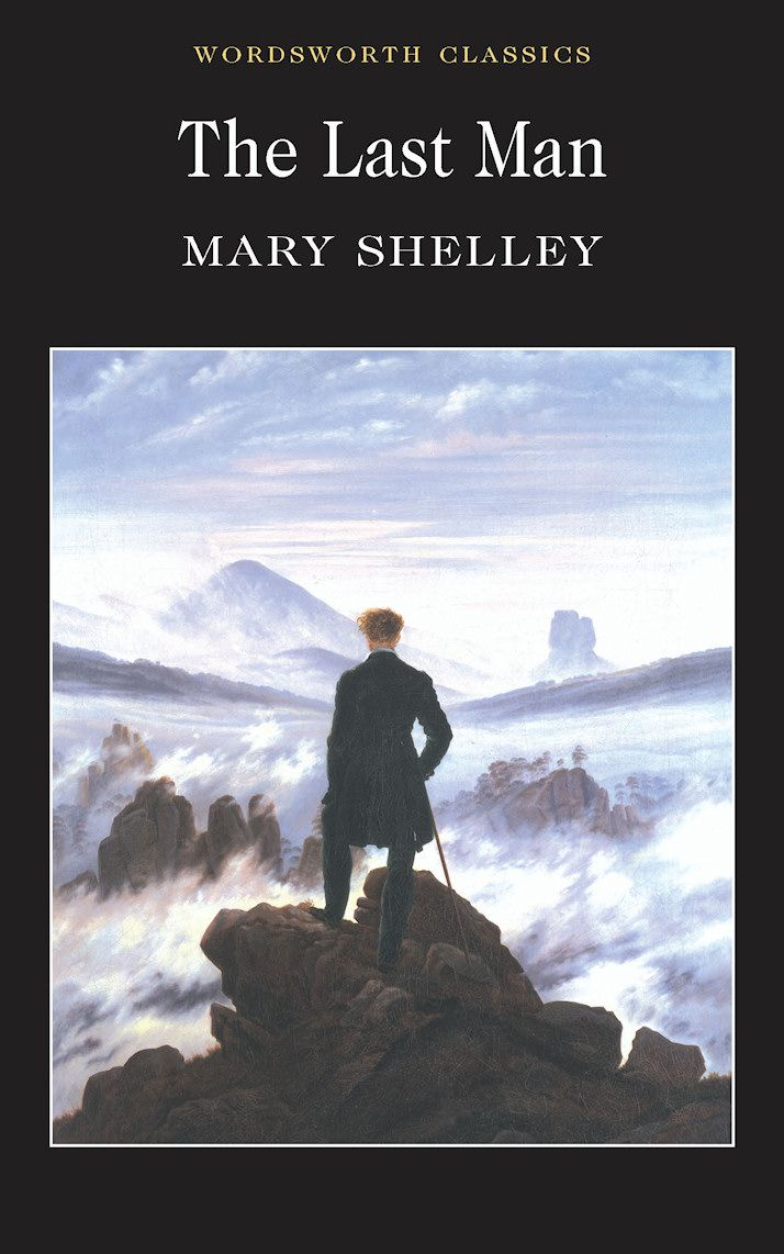 The Last Man Is Mary Shelley's Apocalyptic Fantasy Of The End Of Human  Civilisation Set
