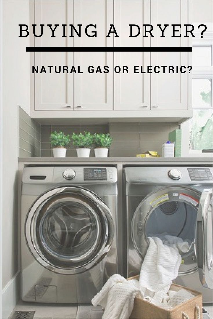 Buying A Dryer Natural Gas Or Electric Energy Efficient