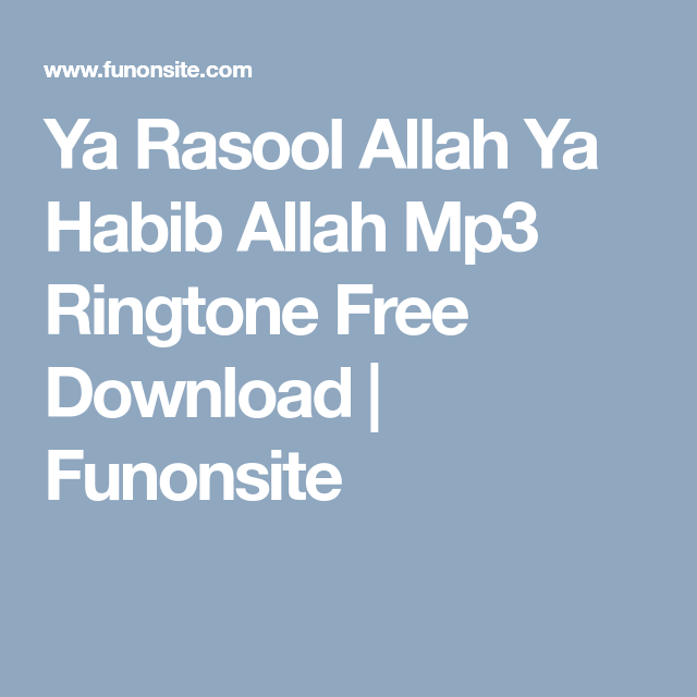 Ya Rasool Allah Ya Habib Allah Mp3 Ringtone Free Download