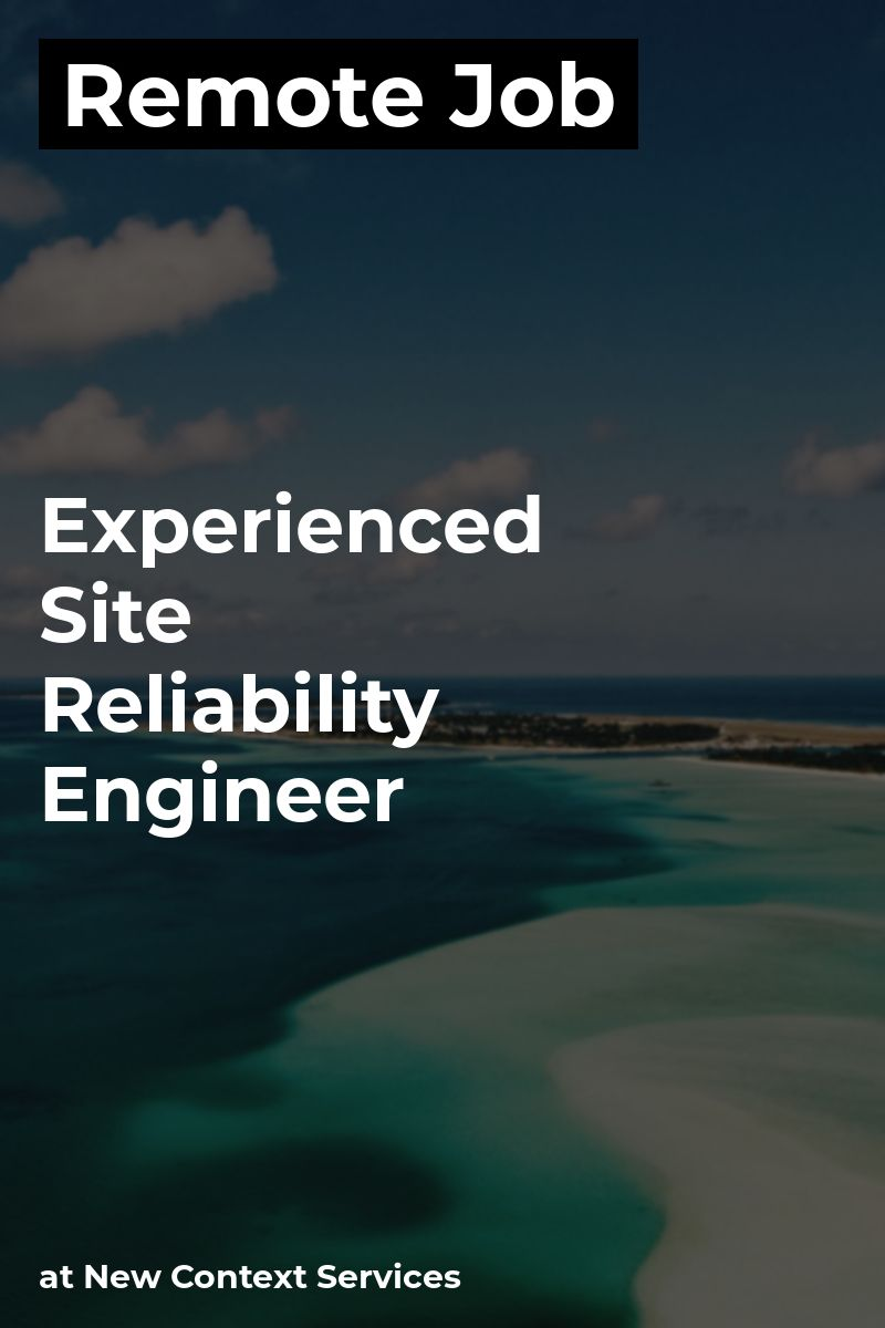 Remote Experienced Site Reliability Engineer at New