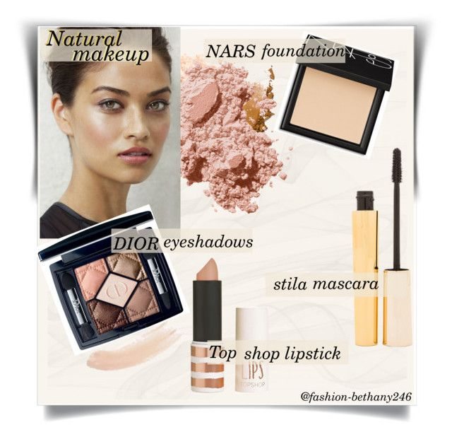"""""""Natural makeup"""" by fashion-bethany246 ❤ liked on Polyvore featuring beauty, Bobbi Brown Cosmetics, Stila, Topshop, NARS Cosmetics and Christian Dior"""