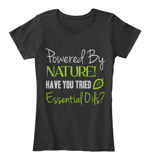 Powered By Nature Essential Oils Tanks | Teespring