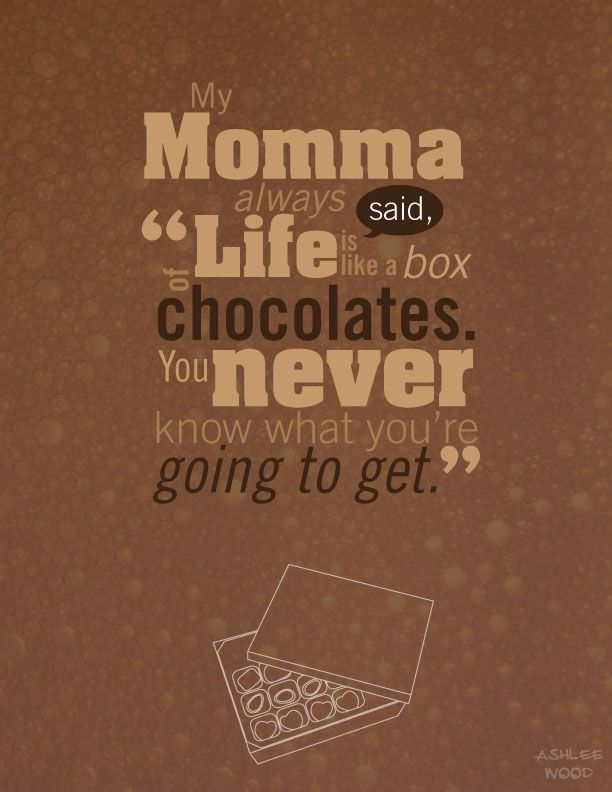 Life is Like a Box of Chocolates by Ashlee Wood quoted from Forrest Gump. & Forrest Gump Poster Life Is Like A Box of Chocolates Rustic Art ... Aboutintivar.Com