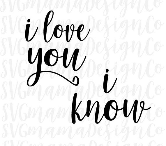 Download I Love You | I Know SVG-PNG instant download :) Multi ...