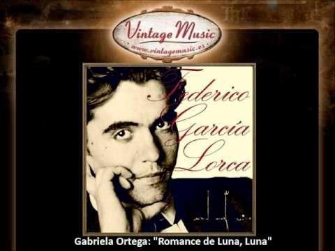 Gabriela Ortega - Romance de Luna, Luna (Federico Garcia Lorca) (VintageMusic.es)